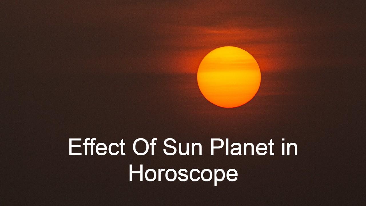 Effect of sun planet in horoscope