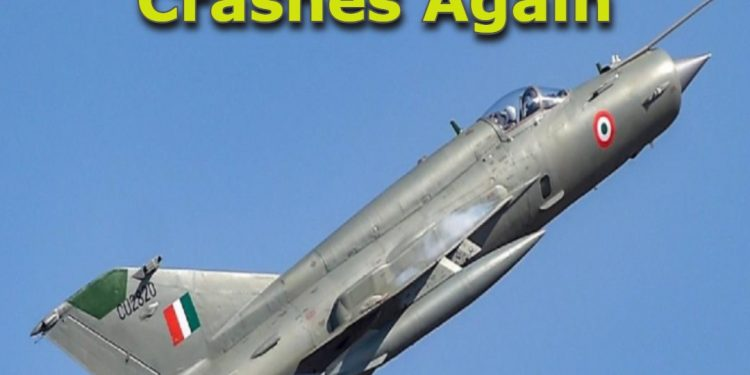 Air Force MiG 21 fighter jet crashes again