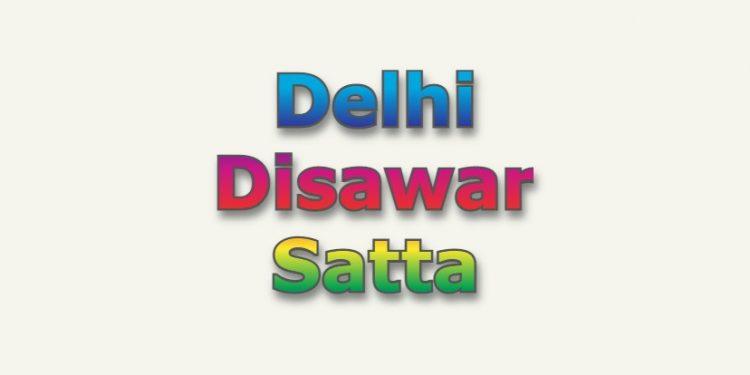 दिल्ली दिसावर सट्टा-Delhi Disawar Satta