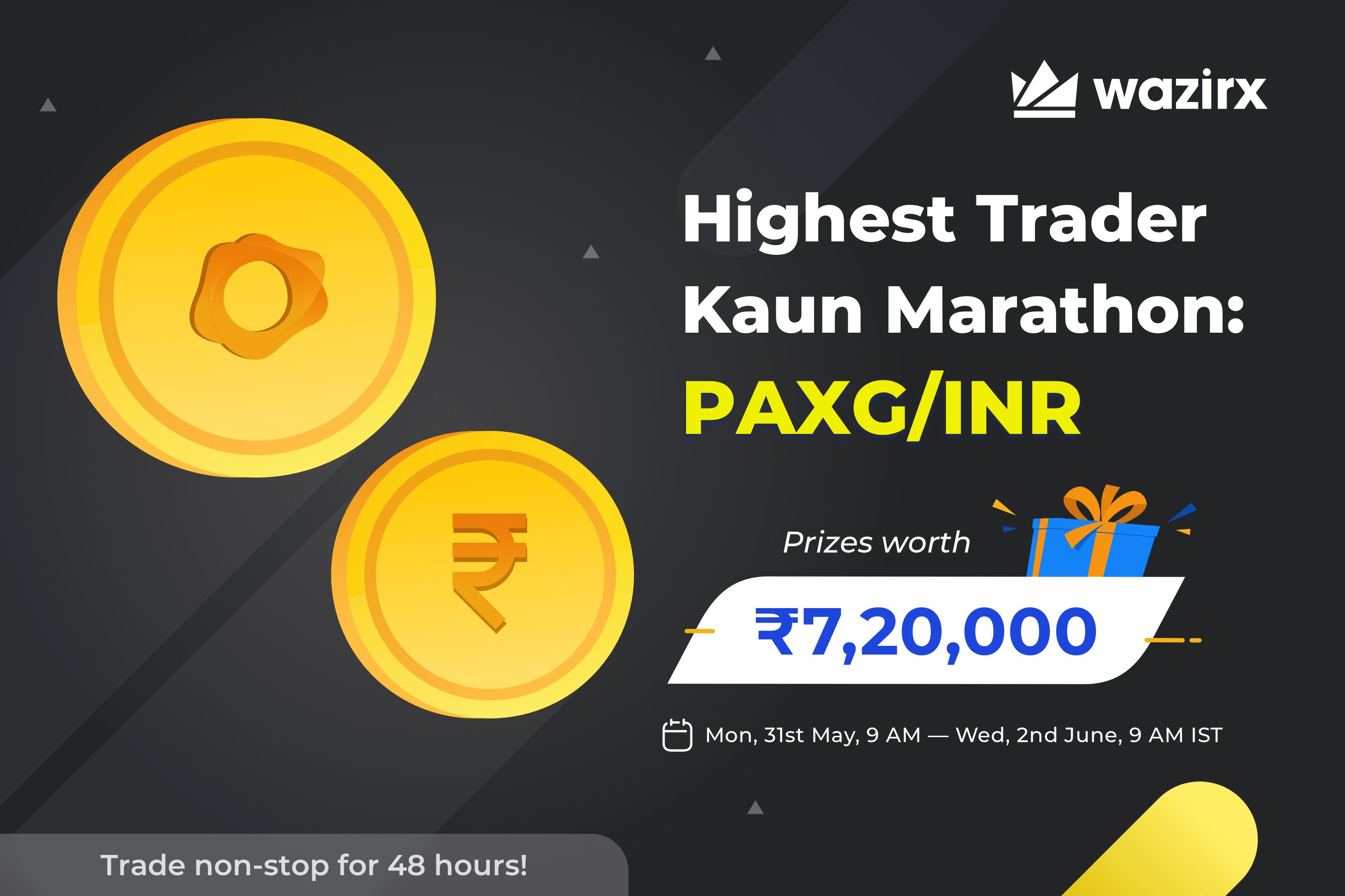 Wazirx PAXG/INR Highest Trader Kaun Marathon