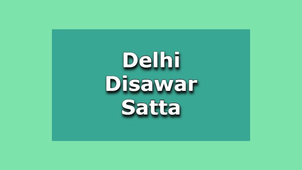 delhi disawar satta-दिल्ली दिसावर सट्टा